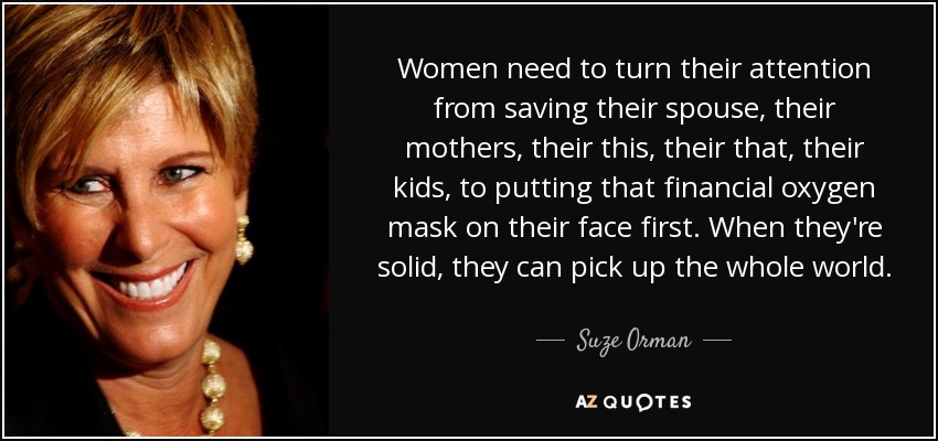 quote-women-need-to-turn-their-attention-from-saving-their-spouse-their-mothers-their-this-suze-orman-136-35-32